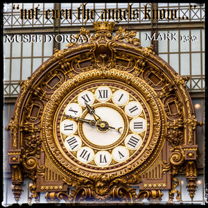 "Musee D'Orsay: ""not even the angels know"""
