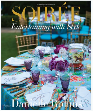Book - Soiree: Entertaining with Style Danielle Rollins