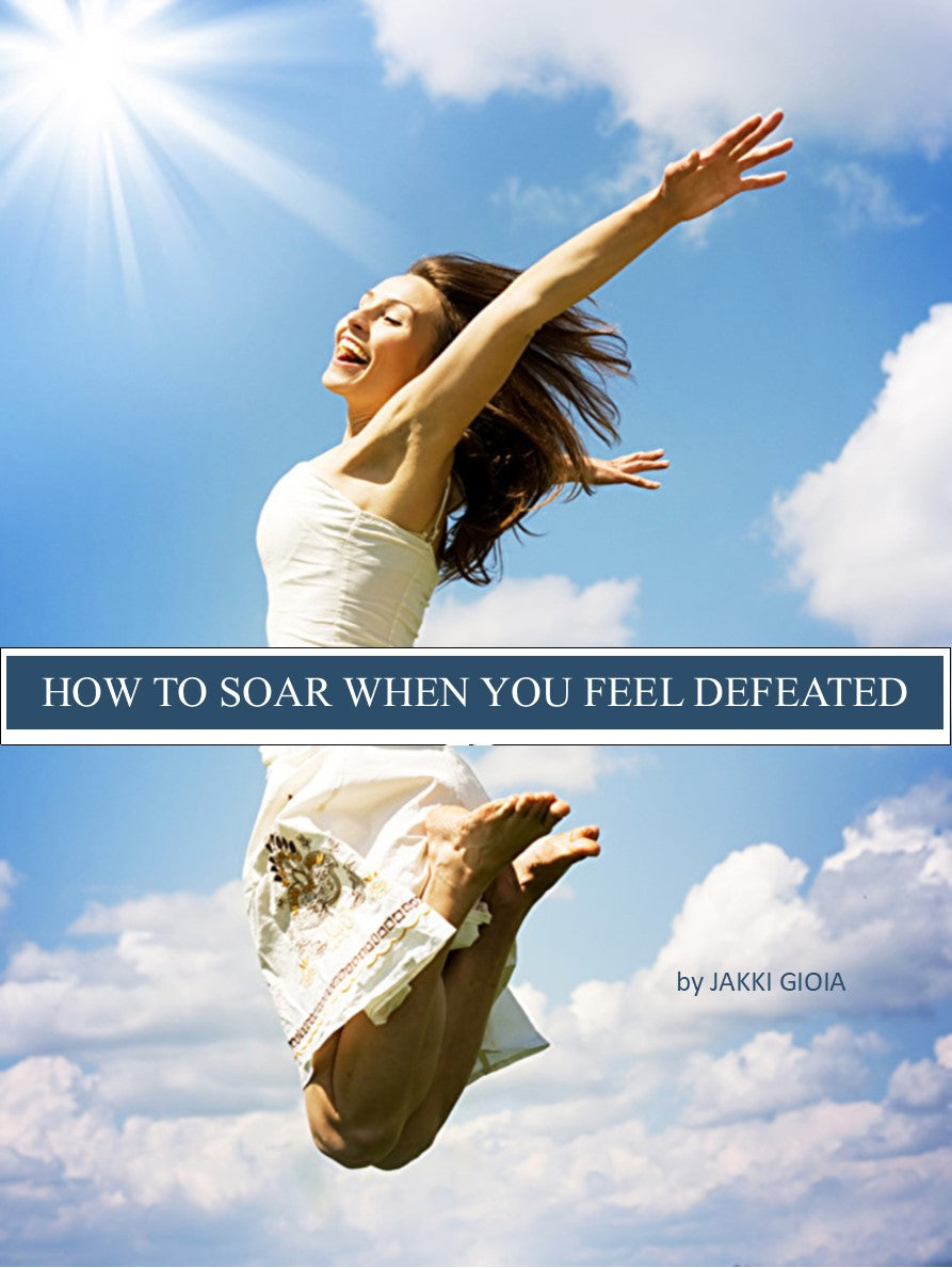 How to Soar When You Feel Defeated