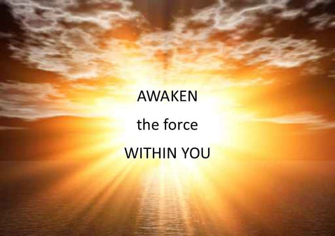 Awaken the Force Within You