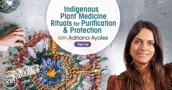 FREE COURSE: INDIGENOUS PLANT MEDICINE RITUALS FOR PURIFICATION & PROTECTION