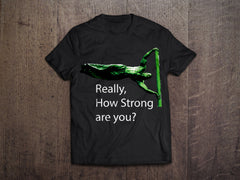 How strong are you T-Shirt