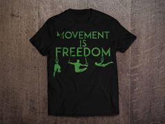 Movement is Freedom T-Shirt