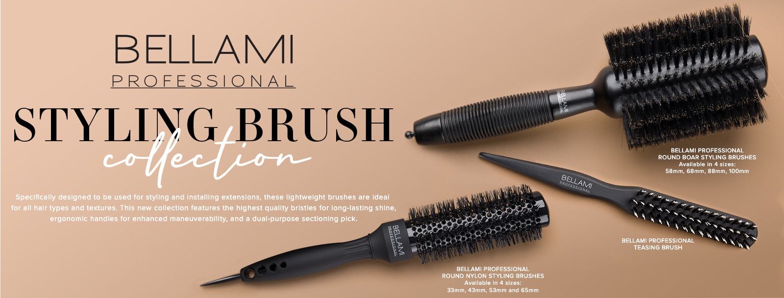 BELLAMI PROFESSIONAL STYLING BRUSHES