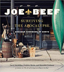Signed copy Joe Beef: Surviving the Apocalypse: Another Cookbook of Sorts Hardcover
