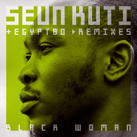 Seun Kuti & Egypt 80 - Black Woman Remixes EP (2016)