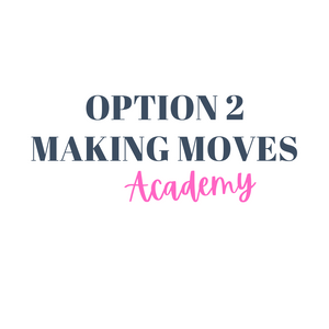 OPTION 2 | MAKING MOVES ACADEMY