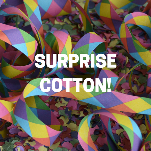 SURPRISE COTTON!