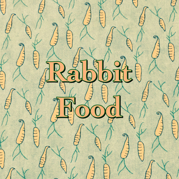 Custom Order - Rabbit Food - Quilter's Cotton