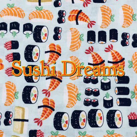 Custom Order - Sushi Dreams - Quilter's Cotton