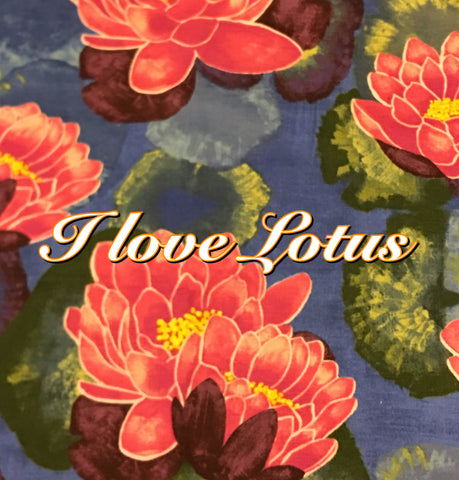 Custom Order - I Love Lotus - Quilter's Cotton
