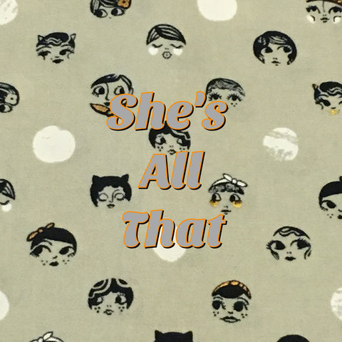 Custom Order - She's All That - Quilter's Cotton