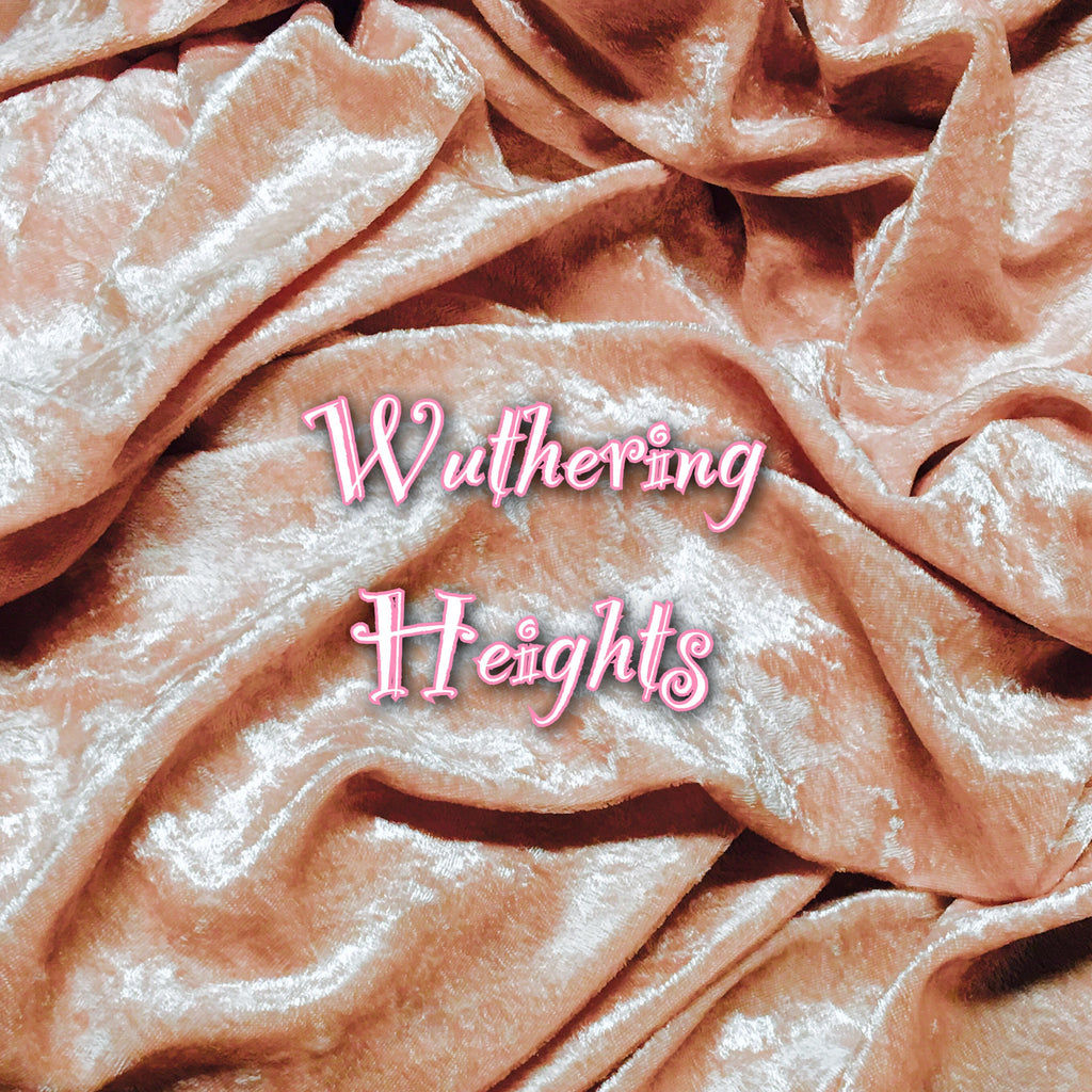 Wuthering Heights - Luxury Crushed Velvet