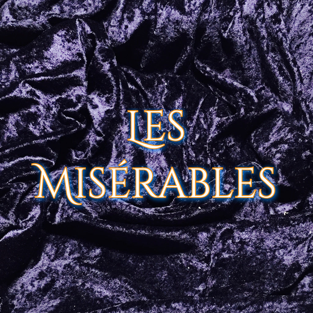 Custom Order - Luxury Crushed Velvet - Les Miserables