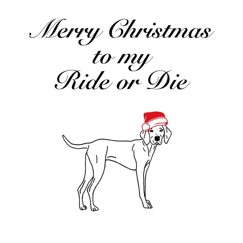 Ride or Die - Dog Christmas Greeting Card