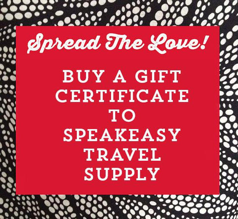 Gift Card $10 - $100 - Speakeasy Travel Supply Co.
