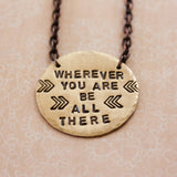 Wherever You Are, Be All There >> Travel Inspired Brass Necklace