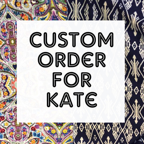 Custom Order for Kate