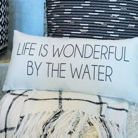 Life is wonderful by the water/shore pillow