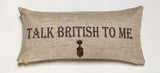 talk british to me pillow