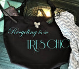 Recycling is so Tres Chic Washable Tote