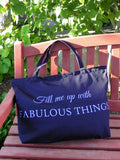 Fill Me Up with Fabulous Things Washable Tote
