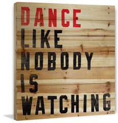 Dance Like Nobody Is Watching