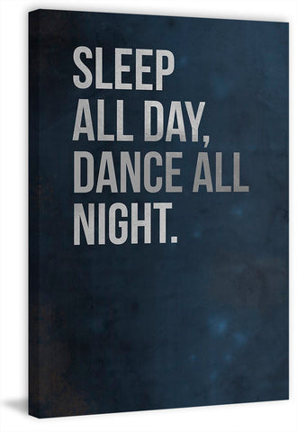 Sleep All Day, Dance All Night