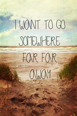 I Want to Go Somewhere Far Away