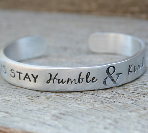 Bracelet Always Stay Humble & Kind Hand Stamped Jewelry Cuff Great Gift For Friend Sturdy 12 Gauge Aluminum Metal Silver Color NEW FONT