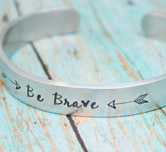 Bracelet BE BRAVE Arrow Hand Stamped Jewelry Cuff Tribal Native Great Gift For Friend  Inspirational Inspiring Aluminum Silver Color