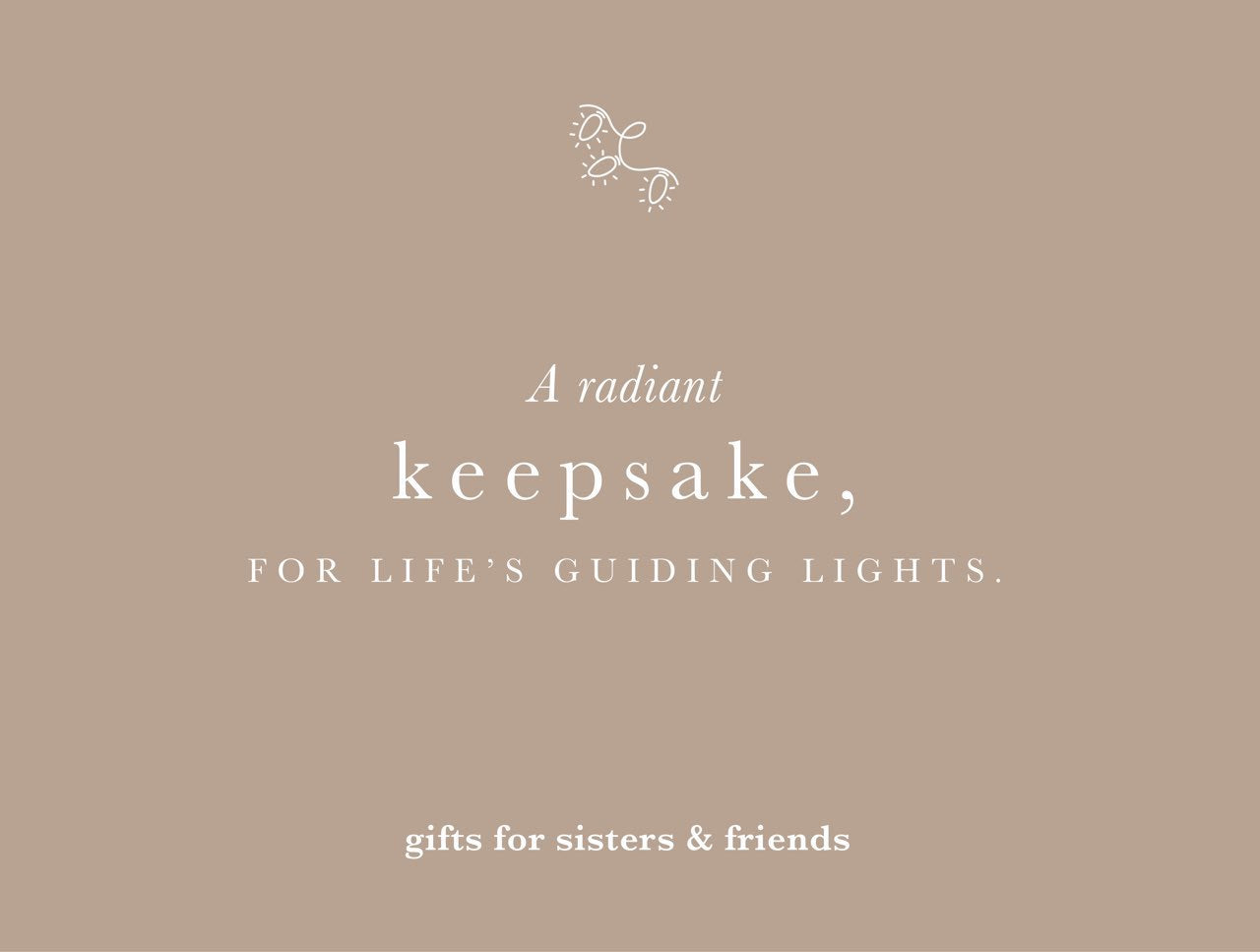 For sisters & friends