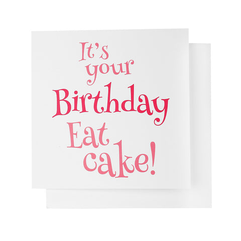 It's Your Birthday Eat Cake Card