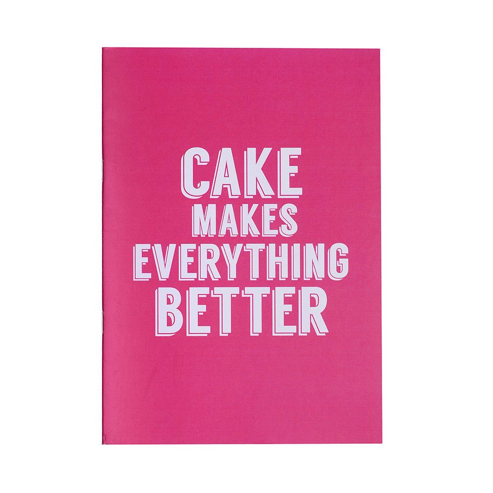 pink cake makes everything better fun notebook gift