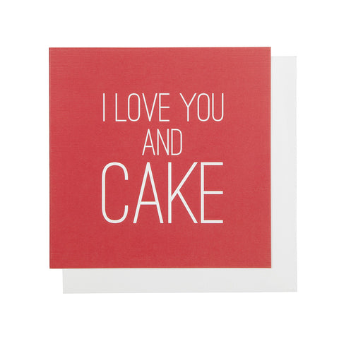 I Love You And Cake Valentines Card