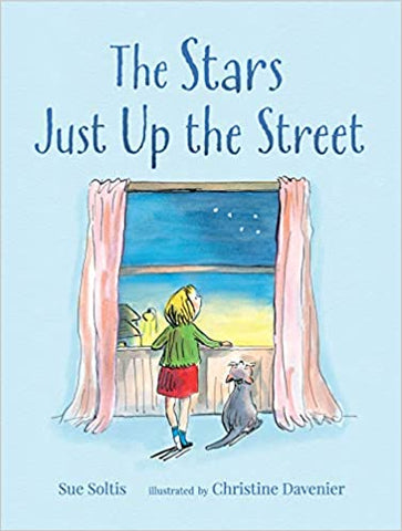 Sue Soltis: The Stars Just Up the Street, illustrated by Christine Davenier