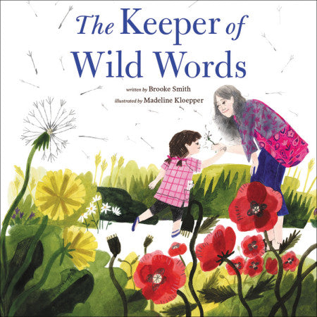 Brooke Smith: The Keeper of Wild Words, illustrated by Madelin Kloepper