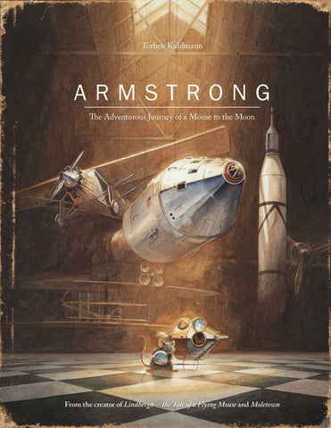 Armstrong: The Adventurous Journey of a Mouse to the Moon by Torben Kuhlmann