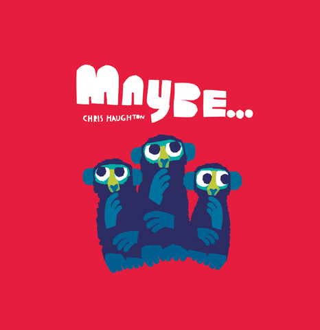 Maybe by Chris Haughton