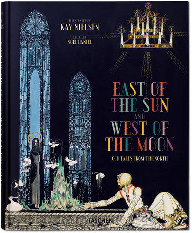 Kay Nielsen: East of the Sun, West of the Moon, illustrated by Noel Daniel