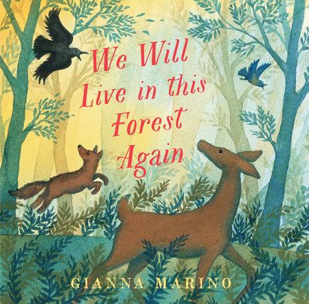 Gianna Marino: We will Live in This Forest Again