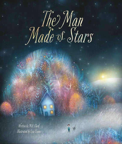 M.H. Clark: The Man Made of Stars, illustrated by Lisa Evans