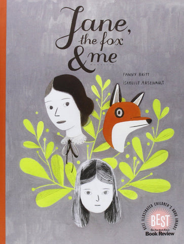 Fanny Britt: Jane, the Fox and Me, illustrated by Isabelle Arsenault