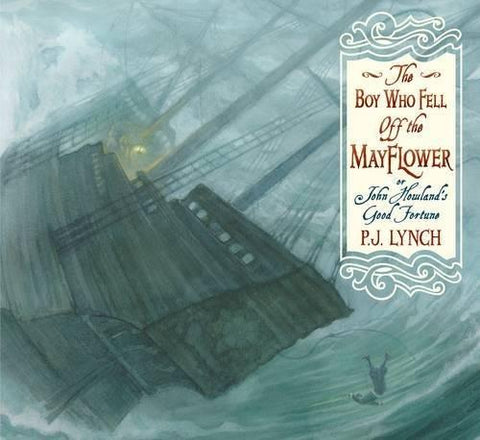 P.J. Lynch: The Boy Who Fell Off the Mayflower