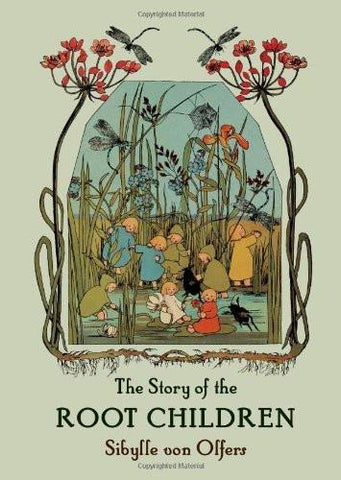 Sibyle von Olfers: The Story of the Root Children
