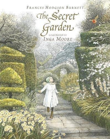 Frances Hodgson Burnett: The Secret Garden, illustrated by Inga Moore