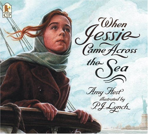 Amy Hest: When Jessie Came Across the Sea, illustrated by P.J. Lynch