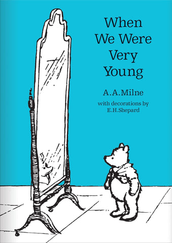 A.A.Milne: When We Were Very Young, illustrated by E.H. Shepard