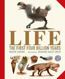 Life: The First Four Billion Years by Mark Jenkins, illustrated Grahame Baker-Smith