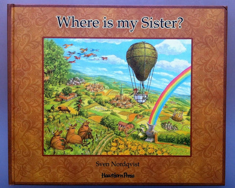 Sven Nordqvist: Where is my Sister?